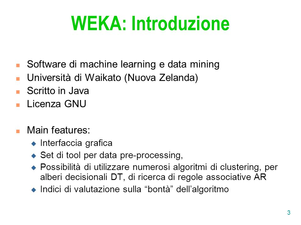WEKA: Introduzione Software di machine learning e data mining