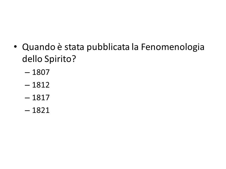 Quando è stata pubblicata la Fenomenologia dello Spirito
