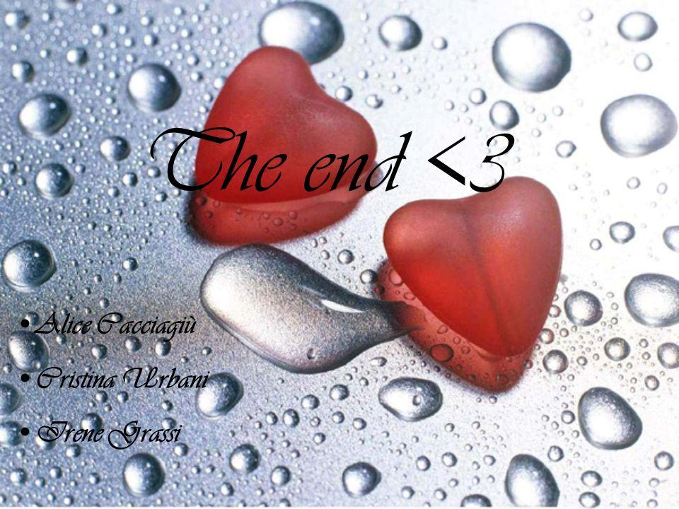 The end <3 Alice Cacciagiù Cristina Urbani Irene Grassi