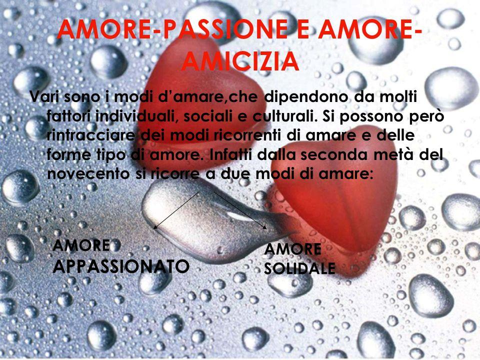 AMORE-PASSIONE E AMORE-AMICIZIA