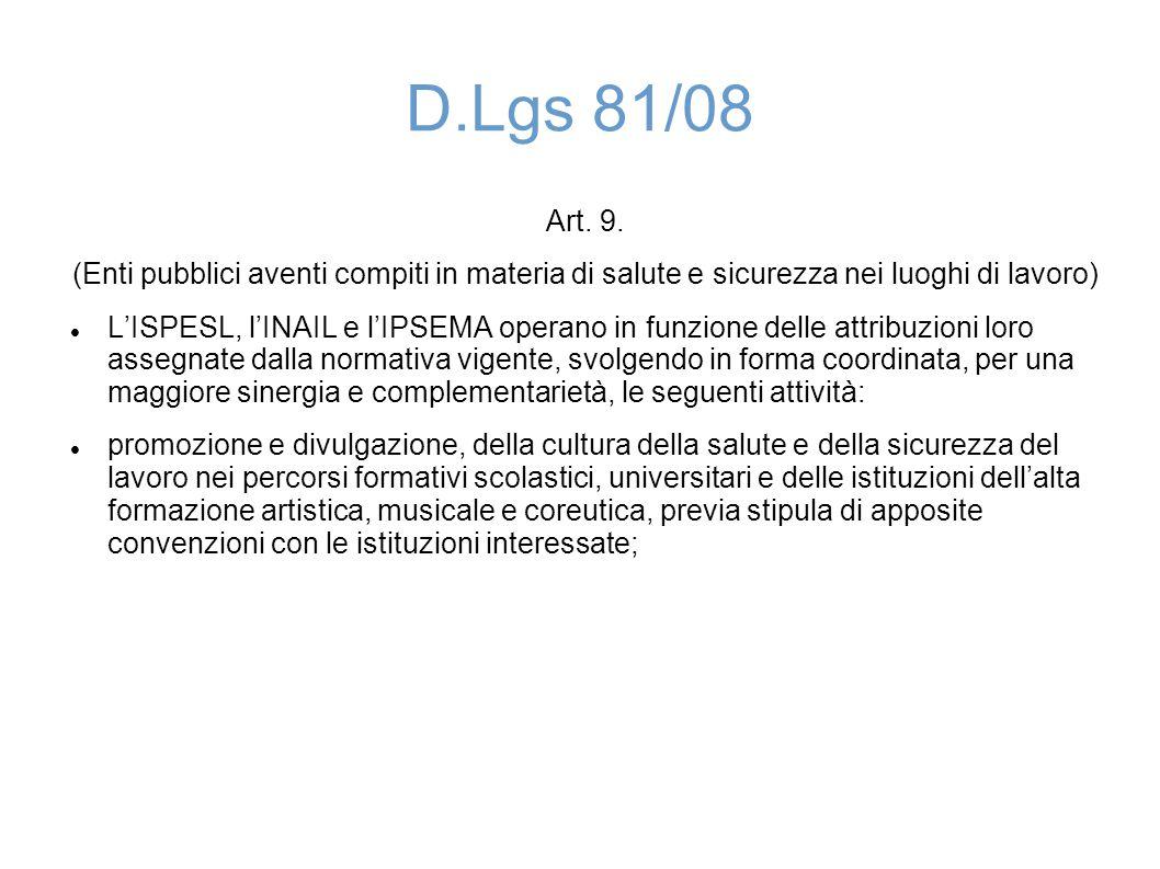 D.Lgs 81/08 Art. 9. (Enti pubblici aventi compiti in materia di salute e sicurezza nei luoghi di lavoro)