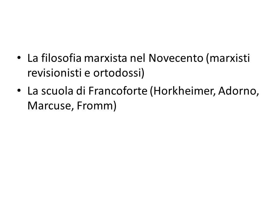 La filosofia marxista nel Novecento (marxisti revisionisti e ortodossi)