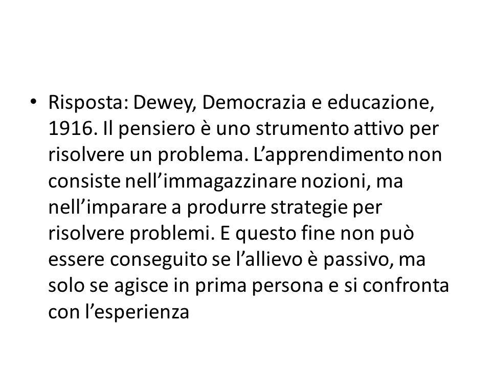 Risposta: Dewey, Democrazia e educazione, 1916