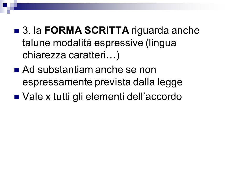 3. la FORMA SCRITTA riguarda anche talune modalità espressive (lingua chiarezza caratteri…)