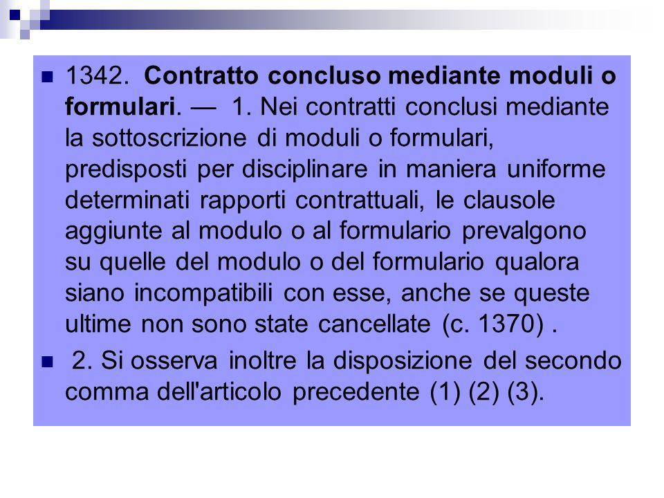 1342. Contratto concluso mediante moduli o formulari. — 1