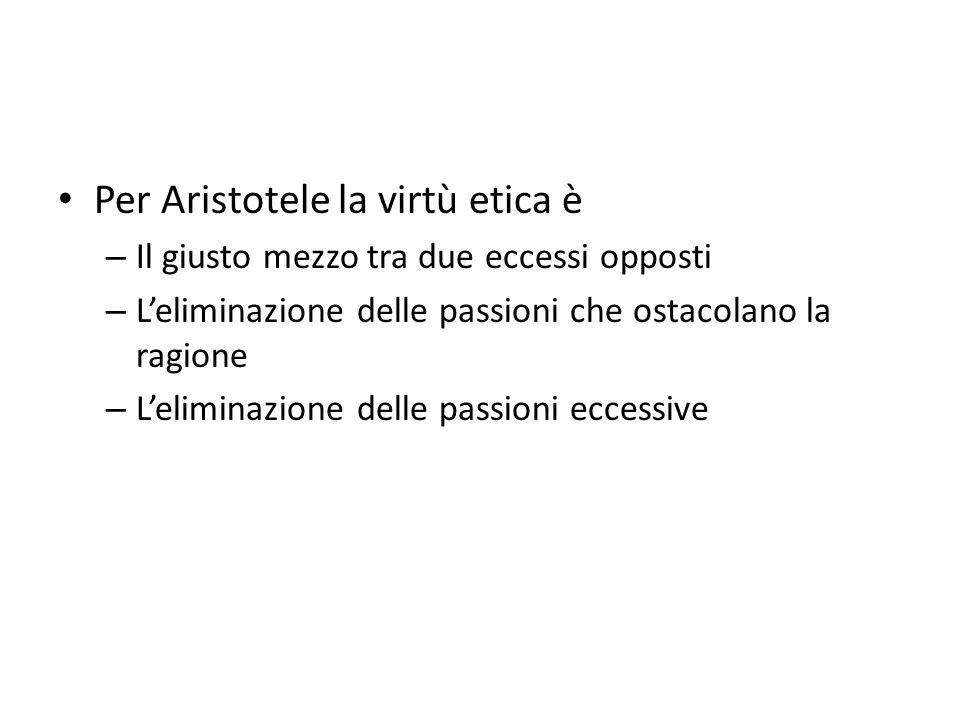 Per Aristotele la virtù etica è