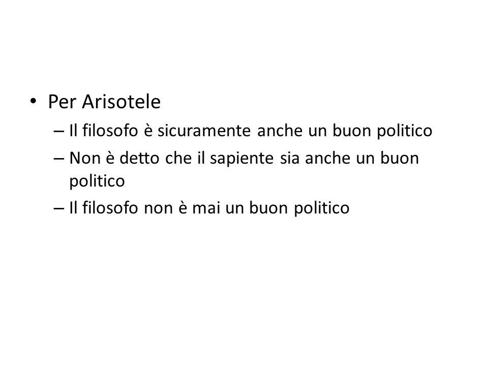 Per Arisotele Il filosofo è sicuramente anche un buon politico
