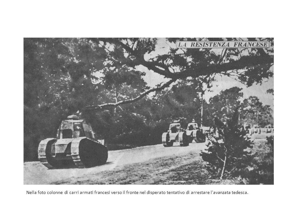Nella foto colonne di carri armati francesi verso il fronte nel disperato tentativo di arrestare l avanzata tedesca.