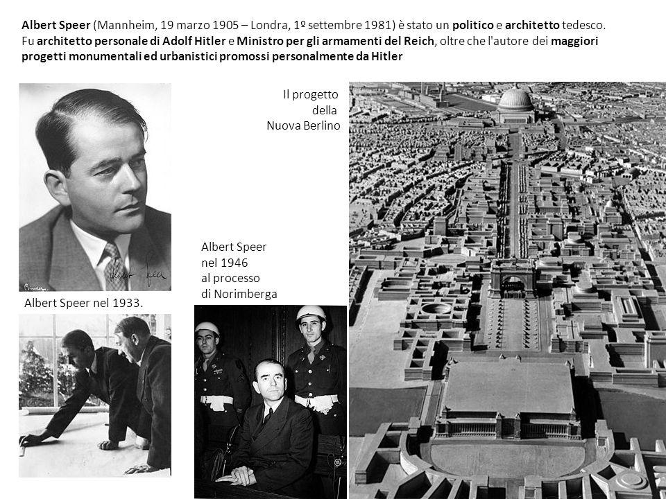 Albert Speer (Mannheim, 19 marzo 1905 – Londra, 1º settembre 1981) è stato un politico e architetto tedesco. Fu architetto personale di Adolf Hitler e Ministro per gli armamenti del Reich, oltre che l autore dei maggiori progetti monumentali ed urbanistici promossi personalmente da Hitler