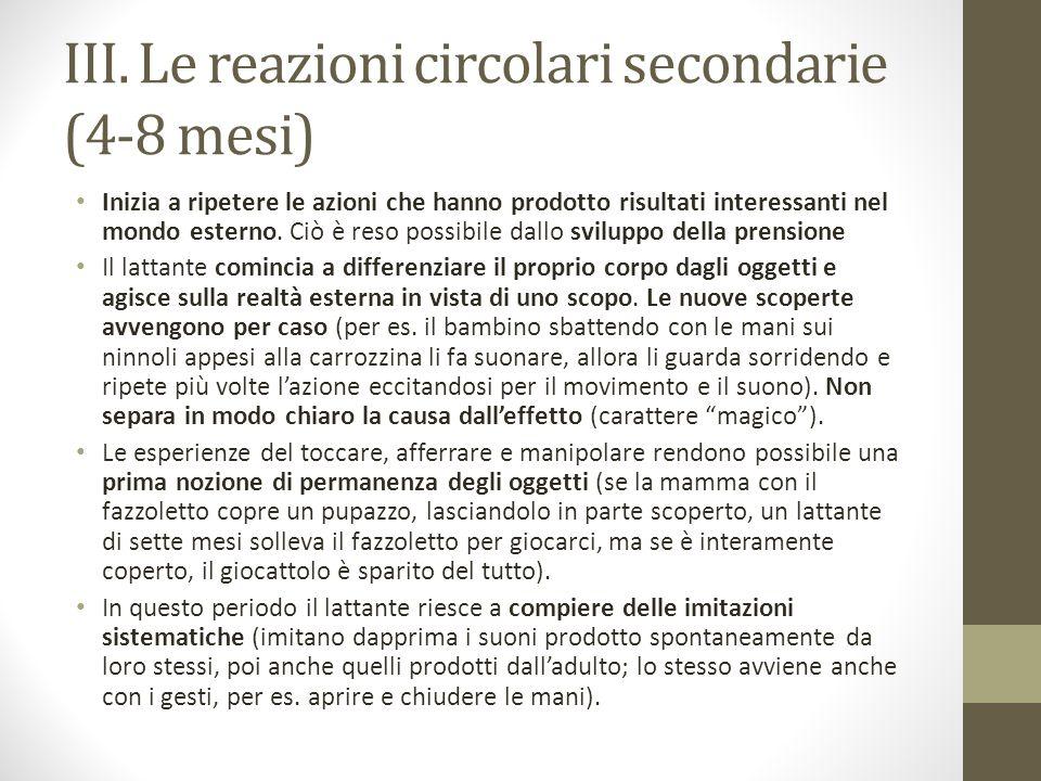 III. Le reazioni circolari secondarie (4-8 mesi)