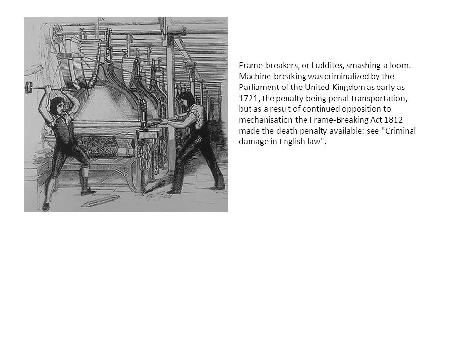 Frame-breakers, or Luddites, smashing a loom