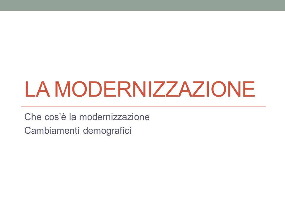 Che cos'è la modernizzazione Cambiamenti demografici