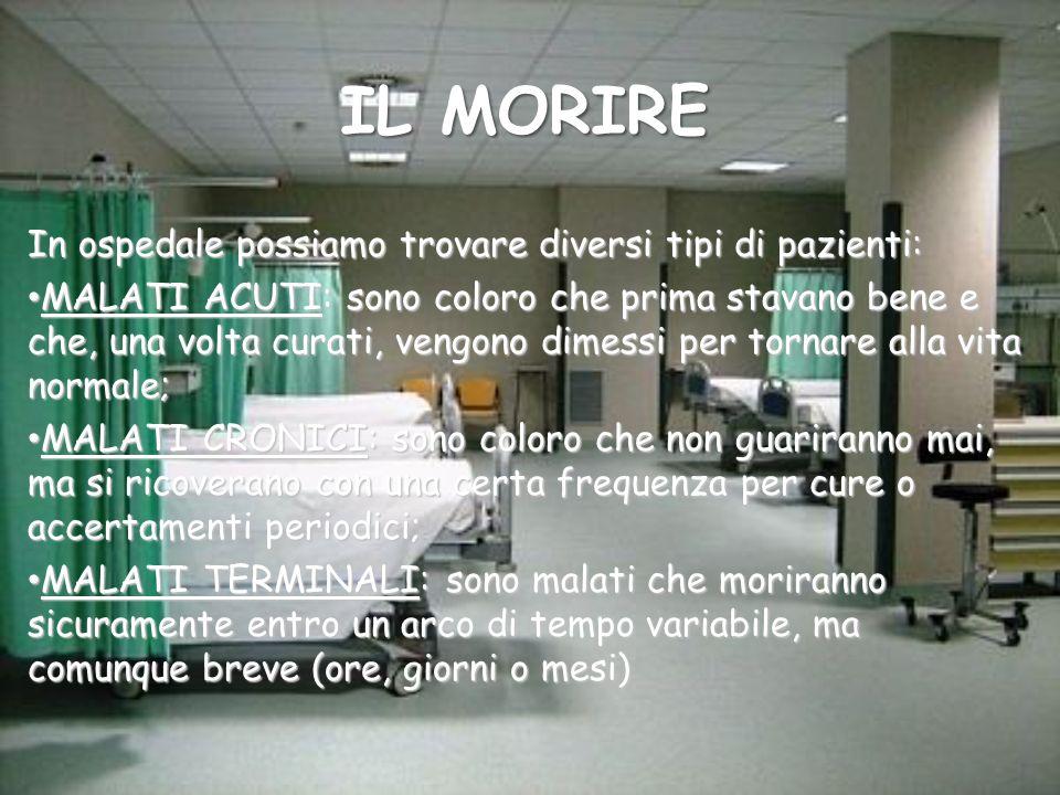 IL MORIRE In ospedale possiamo trovare diversi tipi di pazienti: