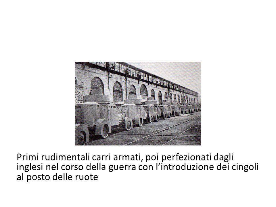 Primi rudimentali carri armati, poi perfezionati dagli inglesi nel corso della guerra con l'introduzione dei cingoli al posto delle ruote