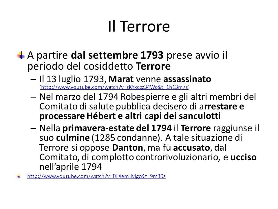 Il Terrore A partire dal settembre 1793 prese avvio il periodo del cosiddetto Terrore.