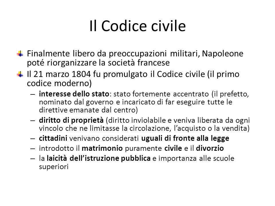 Il Codice civile Finalmente libero da preoccupazioni militari, Napoleone poté riorganizzare la società francese.