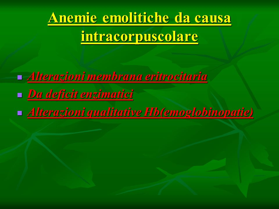 Anemie emolitiche da causa intracorpuscolare