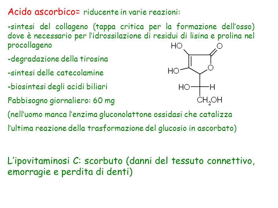 Acido ascorbico= riducente in varie reazioni: