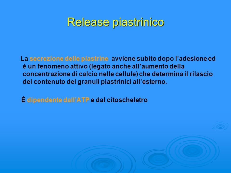 Release piastrinico È dipendente dall'ATP e dal citoscheletro
