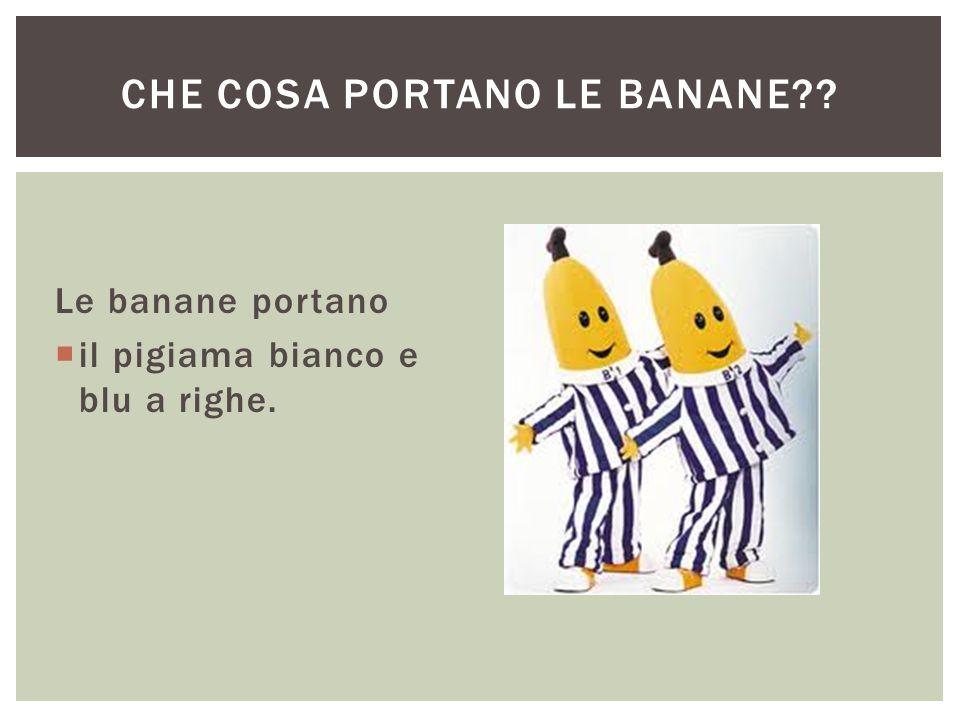 Che cosa portano le banane