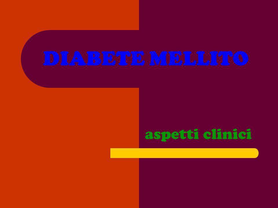 DIABETE MELLITO aspetti clinici
