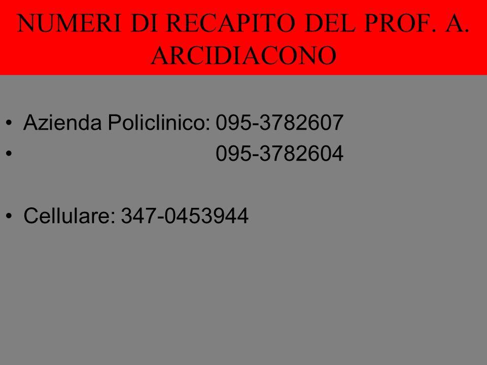 NUMERI DI RECAPITO DEL PROF. A. ARCIDIACONO