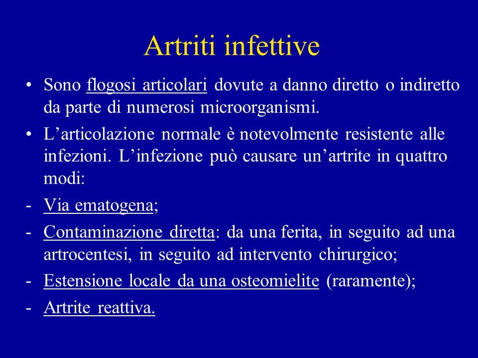 Artriti infettive Sono flogosi articolari dovute a danno diretto o indiretto da parte di numerosi microorganismi.