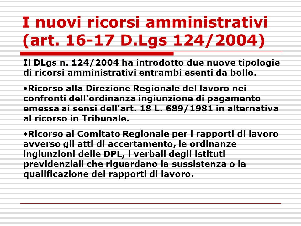 I nuovi ricorsi amministrativi (art. 16-17 D.Lgs 124/2004)