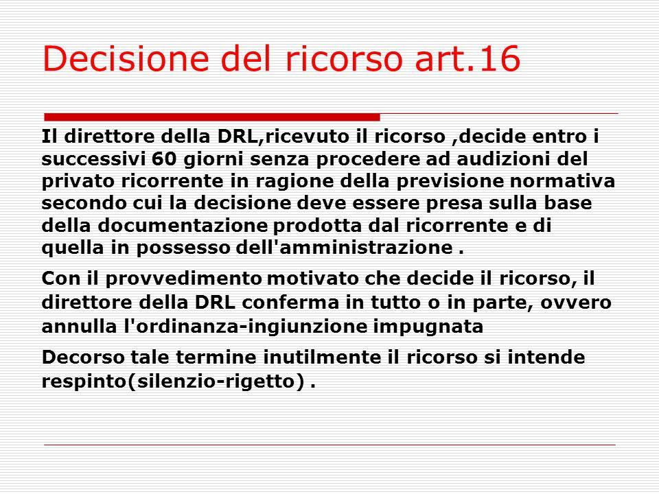 Decisione del ricorso art.16