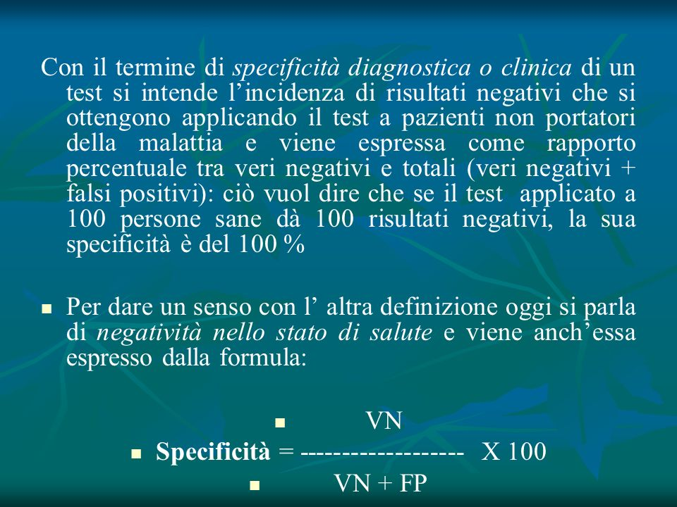 Specificità = X 100