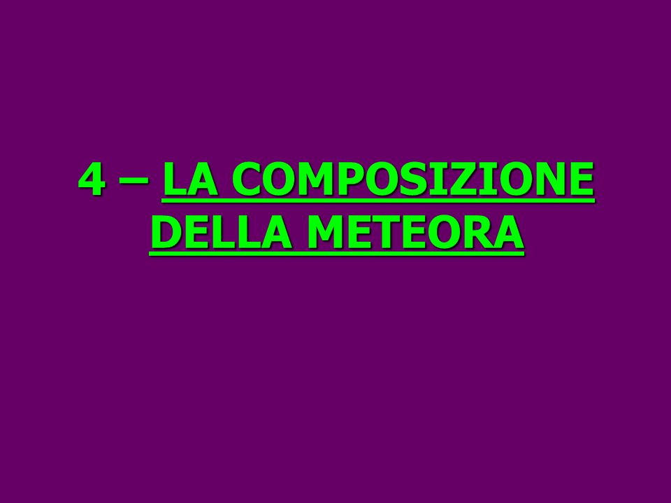 4 – LA COMPOSIZIONE DELLA METEORA