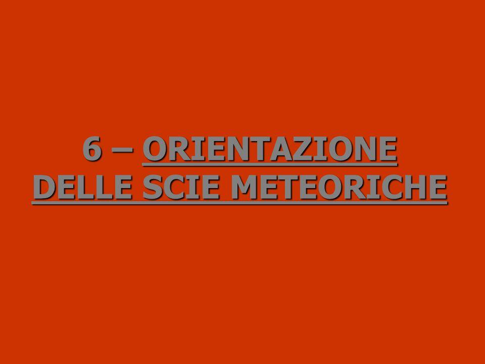 6 – ORIENTAZIONE DELLE SCIE METEORICHE