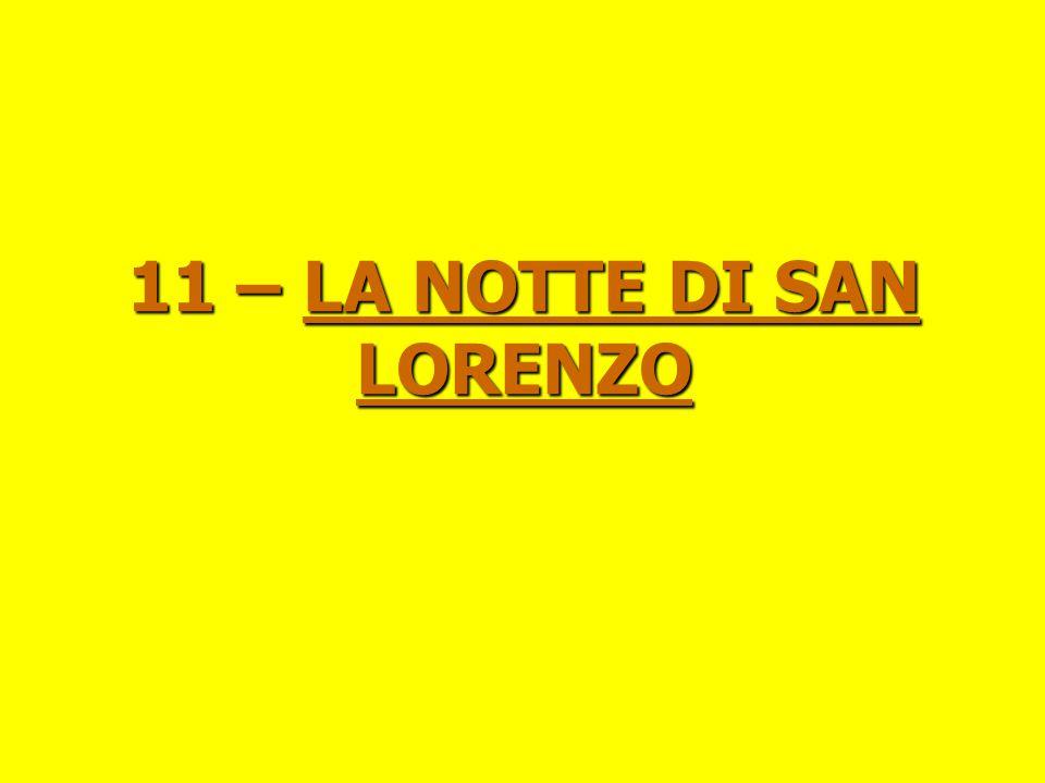 11 – LA NOTTE DI SAN LORENZO