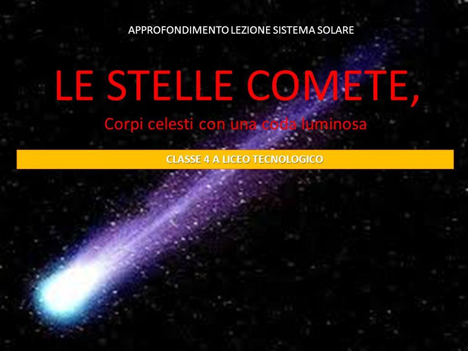 LE STELLE COMETE, Le comete Corpi celesti con una coda luminosa