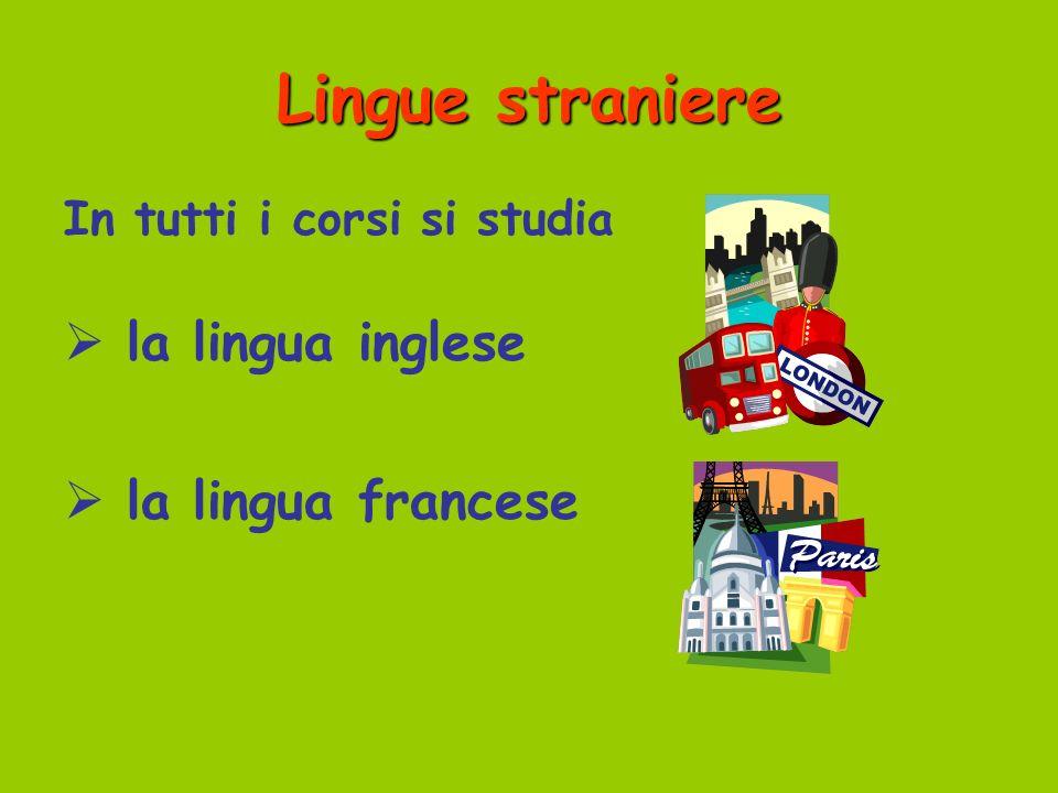 Lingue straniere la lingua inglese la lingua francese