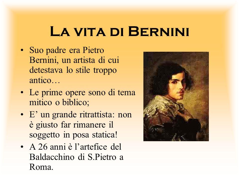 La vita di Bernini Suo padre era Pietro Bernini, un artista di cui detestava lo stile troppo antico…