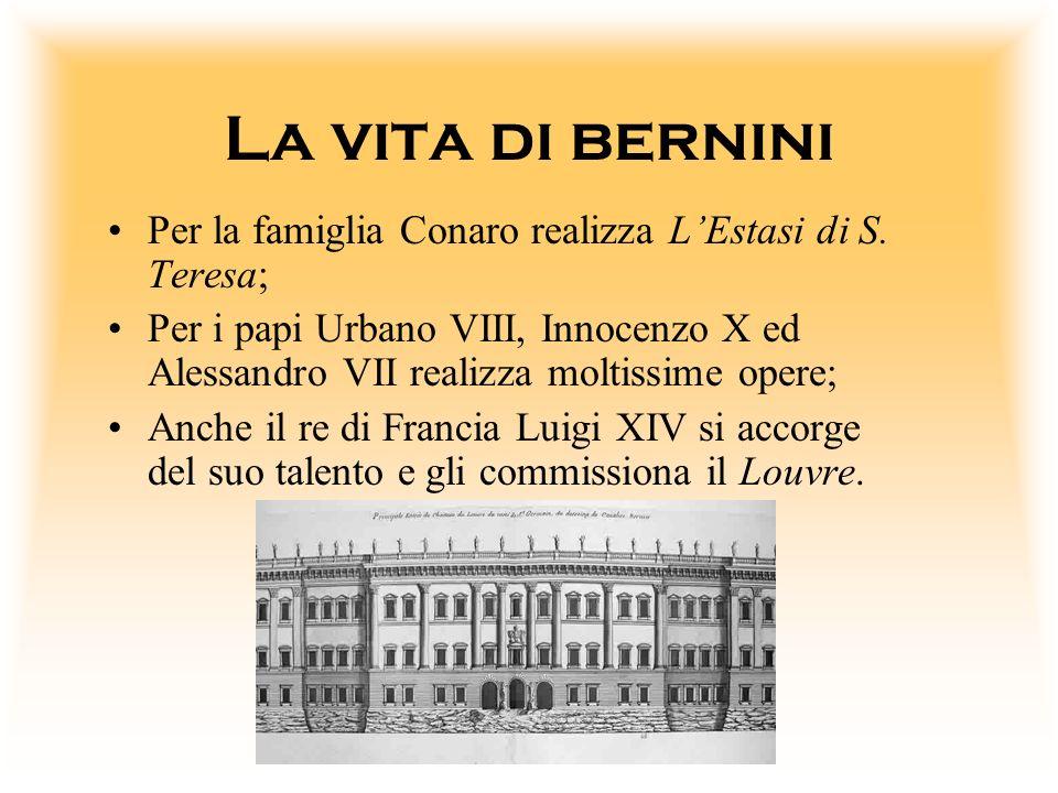 La vita di bernini Per la famiglia Conaro realizza L'Estasi di S. Teresa;