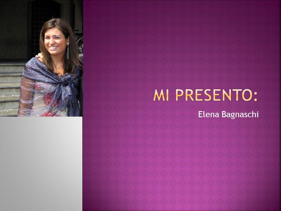 Mi presento: Elena Bagnaschi
