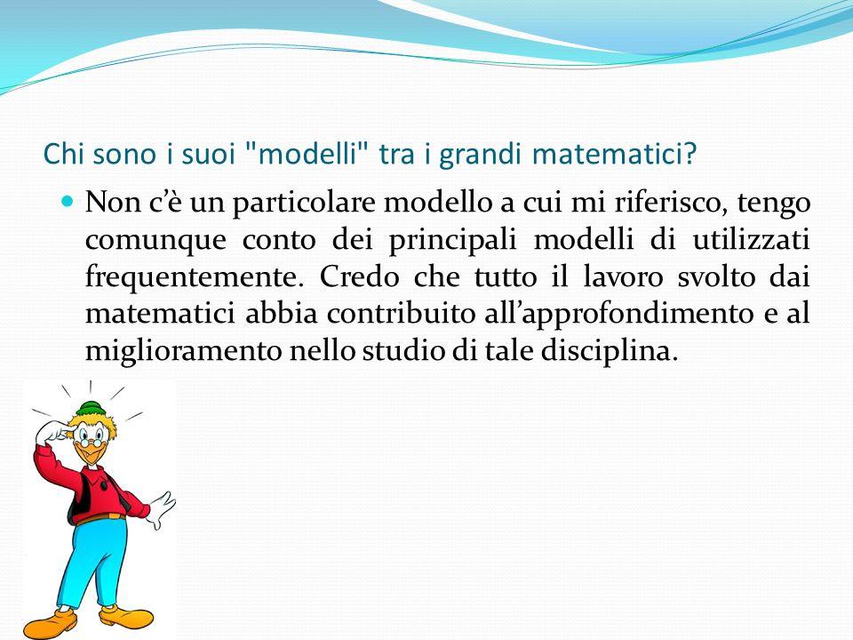 Chi sono i suoi modelli tra i grandi matematici