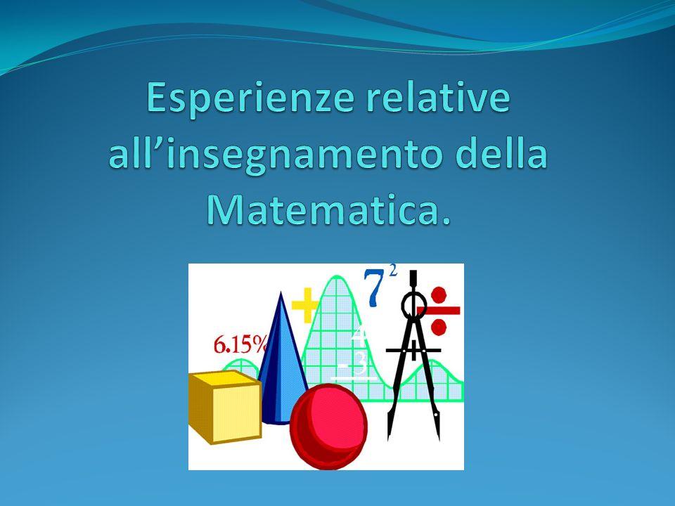 Esperienze relative all'insegnamento della Matematica.