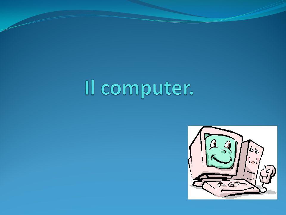 Il computer.