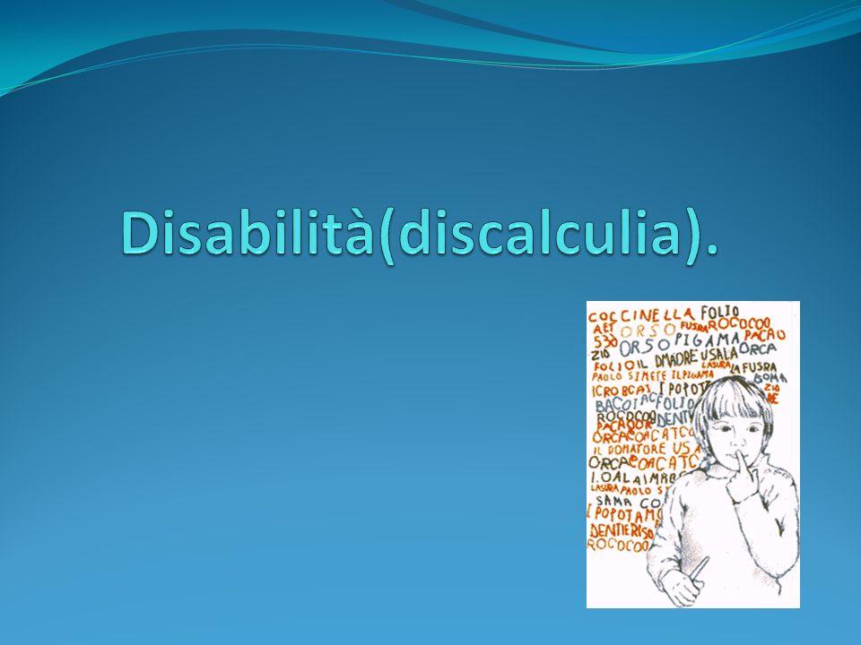 Disabilità(discalculia).