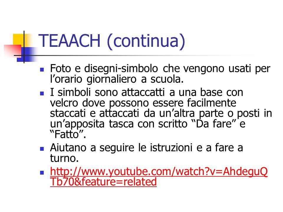 TEAACH (continua) Foto e disegni-simbolo che vengono usati per l'orario giornaliero a scuola.