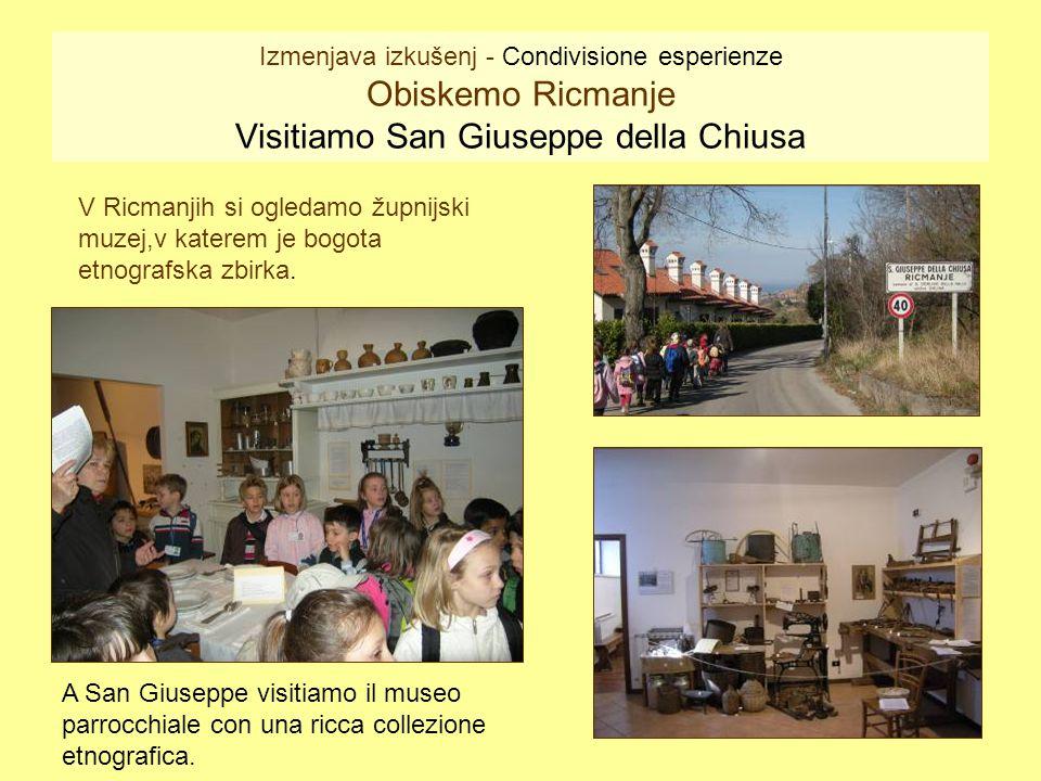 Izmenjava izkušenj - Condivisione esperienze Obiskemo Ricmanje Visitiamo San Giuseppe della Chiusa