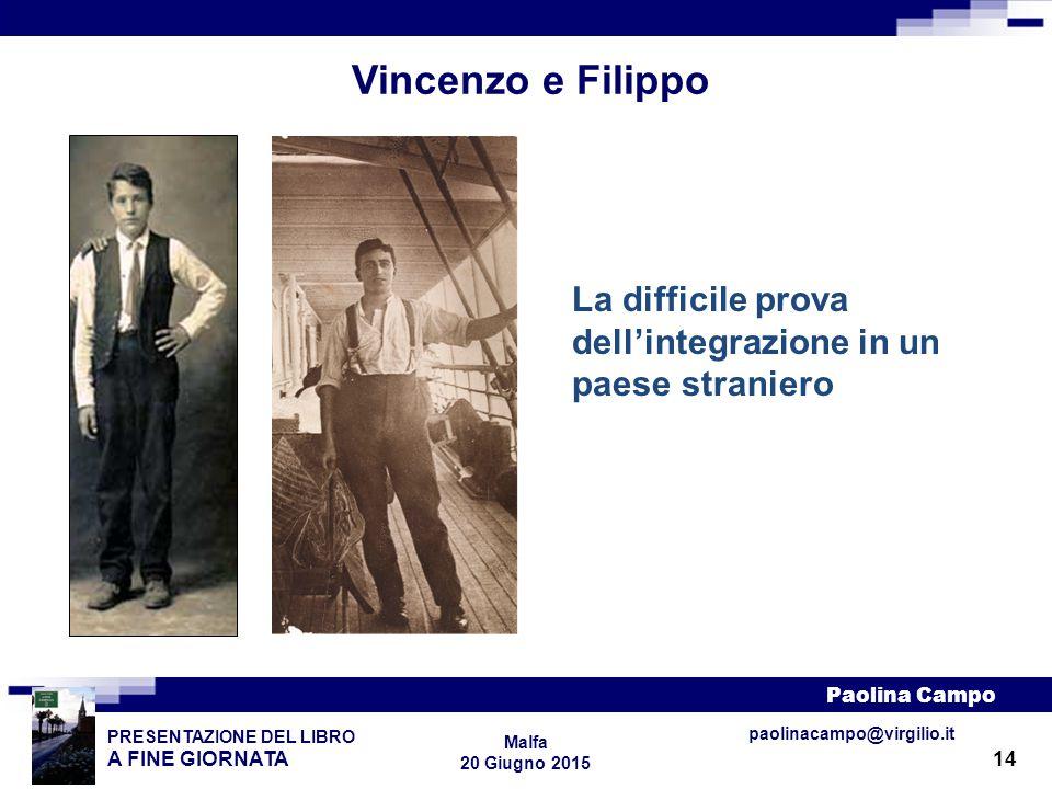 Vincenzo e Filippo La difficile prova dell'integrazione in un paese straniero