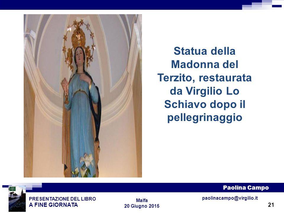 Statua della Madonna del Terzito, restaurata da Virgilio Lo Schiavo dopo il pellegrinaggio