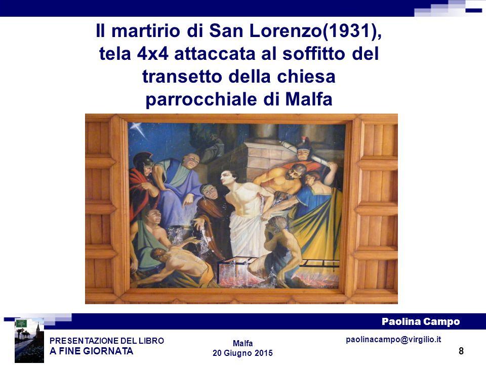 Il martirio di San Lorenzo(1931), tela 4x4 attaccata al soffitto del transetto della chiesa parrocchiale di Malfa