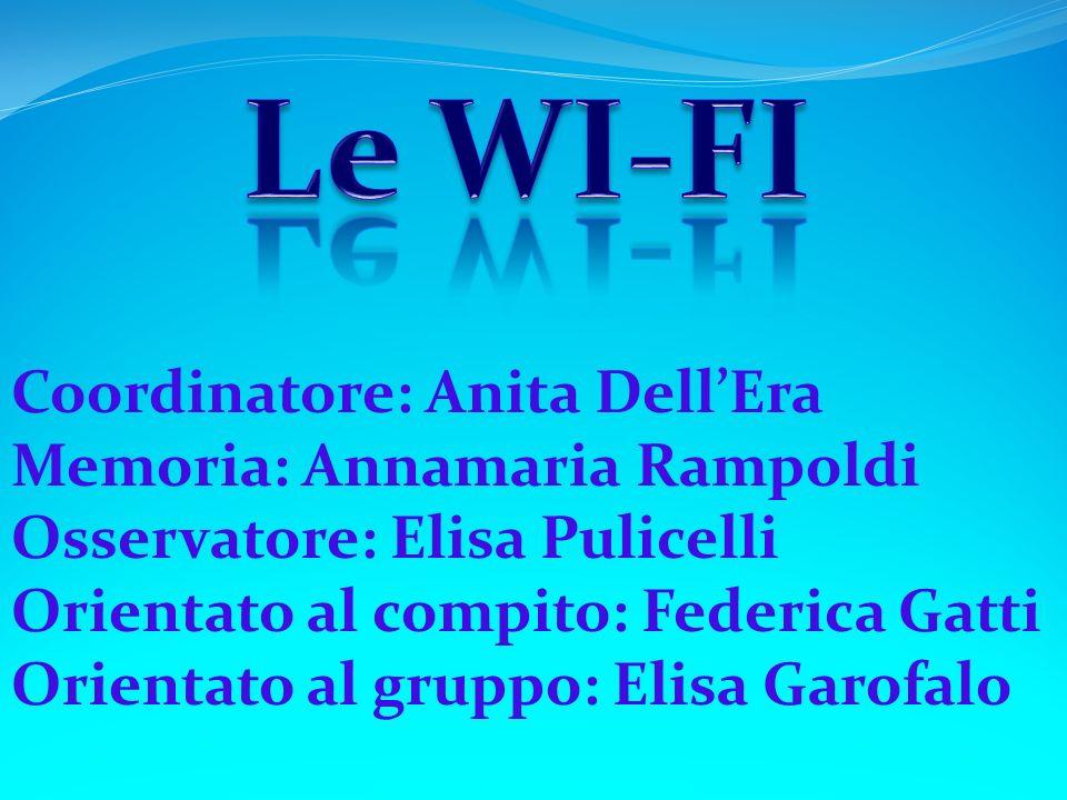 Le WI-FI Coordinatore: Anita Dell'Era Memoria: Annamaria Rampoldi