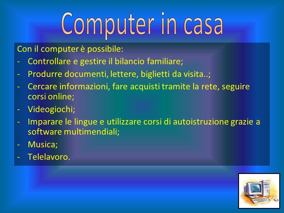 Computer in casa Con il computer è possibile:
