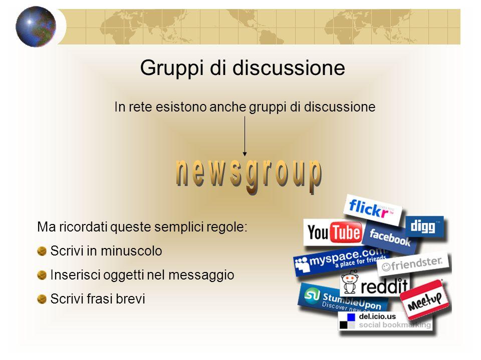 In rete esistono anche gruppi di discussione